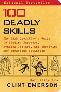 Clint Emerson Seal's Operative Guide For Survival