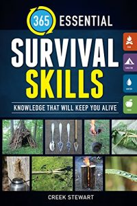 Creek Stewart 365 Essential Skills For Surviving
