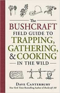 Dave Canterbury Guide To Cooking, Gathering And Trapping In The Wilderness